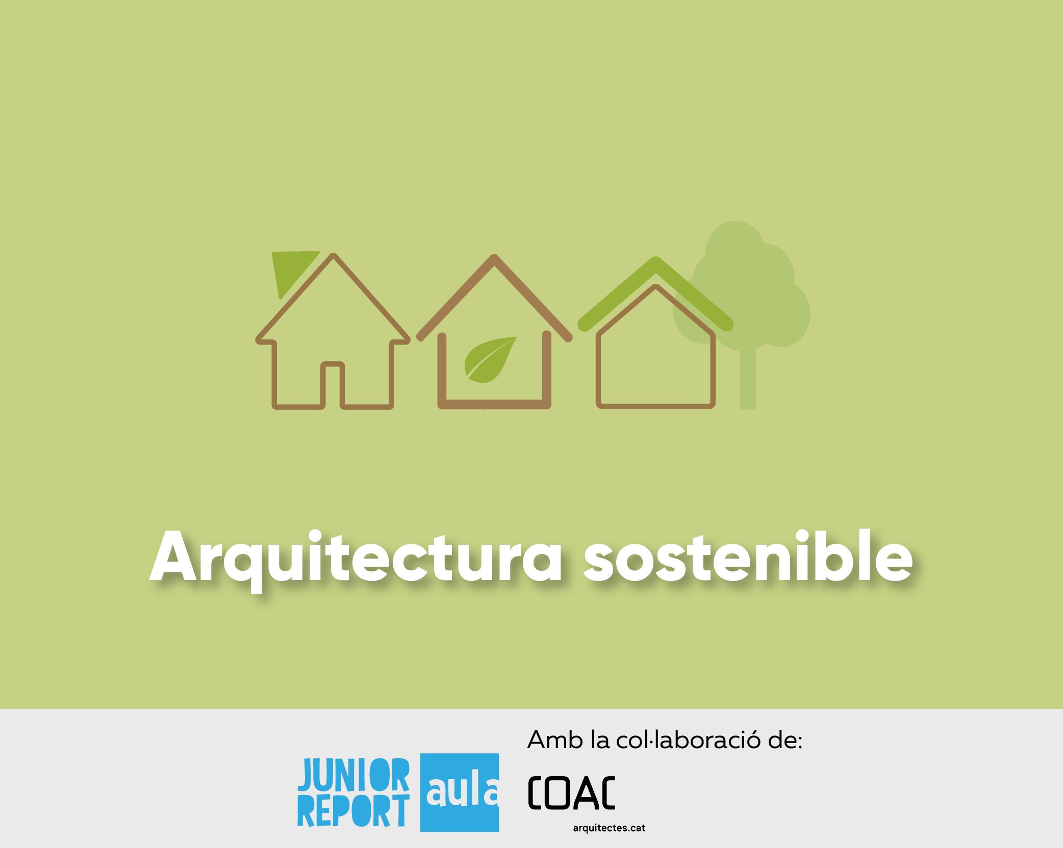 Unitat Didàctica sobre arquitectura sostenible en col·laboració amb COAC